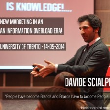 """People are Becoming Brands and Brands have to become People"" ( Davide Scialpi's quote )"