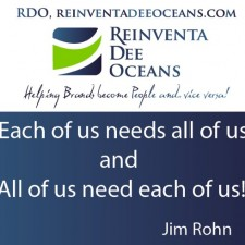 """Each of us needs of all of us and all of us needs each of us"" Jim Rohn' Quote"