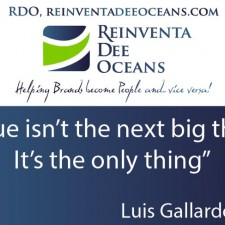 """Value isn't the next big thing. It's the only thing"" Luis Gallardo' Quote"
