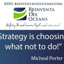 """Strategy is choosing what not to do!"" Micheal Porter' Quote"