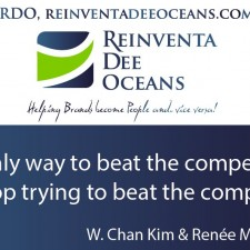 """The only way to beat the competition is to stop trying to beat the competition"" W.Chan Kim & R. Mauborgne' Quote"