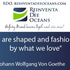 """We are shaped and fashioned by what we love"" Johann Volfgang  Van Goethe' Quote"