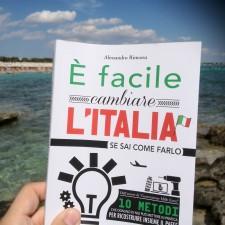 """""""E' facile cambiare l'Italia, se sai come farlo"""" di Alessandro Rimassa [Recensione Libro]"""
