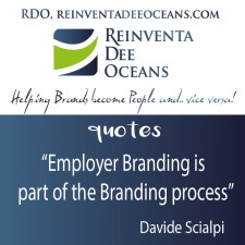 """Employer Branding is part of the Branding process"" Davide Scialpi"