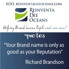 """""""Your Brand name is only as good as your Reputation"""" Richard Brandson"""