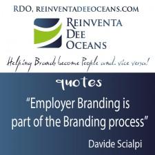 """Employer Branding is part of the Branding process"" Davide Scialpi"