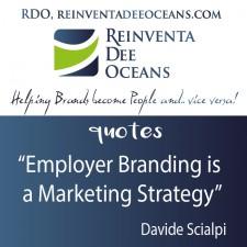 """Employer Branding is a Marketing Strategy"" Davide Scialpi"